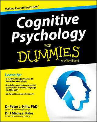 Cognitive Psychology for Dummies by Peter J. Hills, Michael Pake