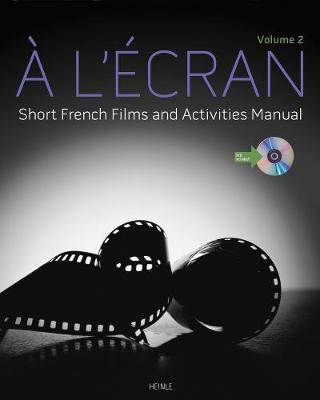 A l'ecran Short French Films and Activities , Volume 2 (with DVD) by Heinle