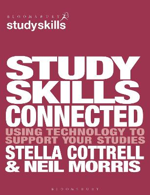Study Skills Connected Using Technology to Support Your Studies by Neil Morris, Stella Cottrell
