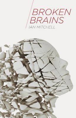 Broken Brains by Ian Mitchell