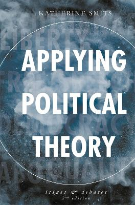 Applying Political Theory Issues and Debates by Katherine Smits