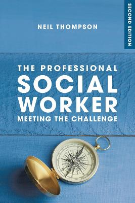 The Professional Social Worker by Neil Thompson