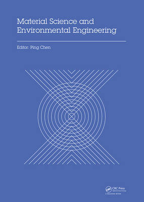 Material Science and Environmental Engineering Proceedings of the 3rd Annual 2015 International Conference on Material Science and Environmental Engineering (ICMSEE2015, Wuhan, Hubei, China, 5-6 June  by Ping Chen