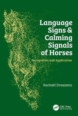 Language Signs and Calming Signals of Horses Recognition and Application by Rachael Draaisma