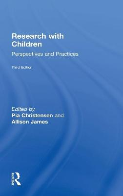Research with Children Perspectives and Practices by Pia (The Research Unit for General Practice, Denmark) Christensen