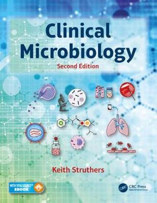 Clinical Microbiology, Second Edition by J. Keith (Consultant Medical Microbiologist, Coventry, United Kingdom) Struthers
