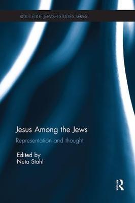Jesus among the Jews Representation and Thought by Neta (Johns Hopkins University, USA) Stahl