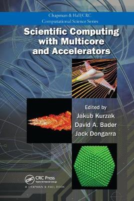 Scientific Computing with Multicore and Accelerators by Jakub (University of Tennessee, Knoxville, USA) Kurzak