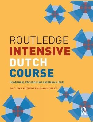 Routledge Intensive Dutch Course by Gerdi (University College London, UK) Quist, Christine (University College London, UK) Sas, Dennis (Freelance author, tr Strik