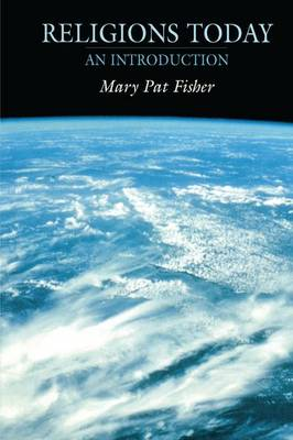 Religions Today An Introduction by Mary Pat Fisher