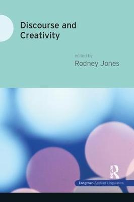 Discourse and Creativity by Rodney Jones