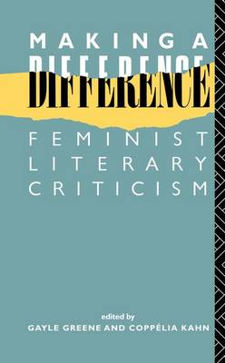 Making a Difference Feminist Literary Criticism by Gayle Green