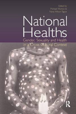 National Healths Gender, Sexuality and Health in a Cross-Cultural Context by Michael Worton