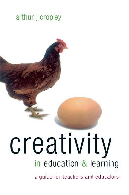 Creativity in Education and Learning A Guide for Teachers and Educators by