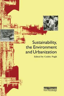 Sustainability the Environment and Urbanisation by Cedric Pugh