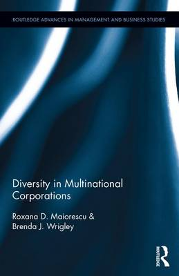 Diversity in Multinational Corporations by Roxana D Maiorescu