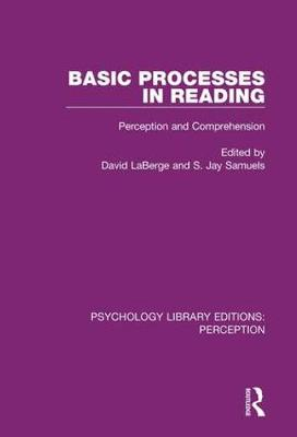 Basic Processes in Reading Perception and Comprehension by David LaBerge