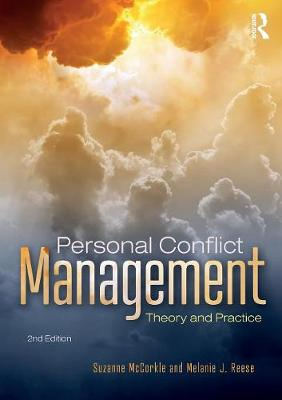 Personal Conflict Management Theory and Practice by Suzanne McCorkle, Melanie J. Reese