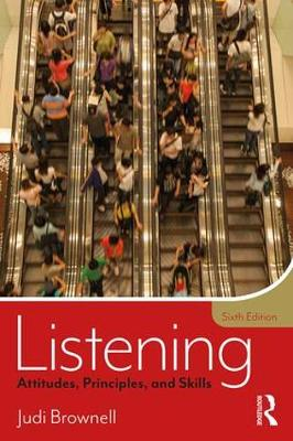 Listening Attitudes, Principles, and Skills by Judi Brownell