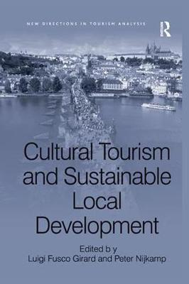 Cultural Tourism and Sustainable Local Development by Luigi Fusco Girard