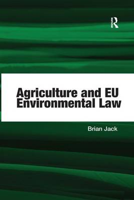 Agriculture and EU Environmental Law by Brian Jack