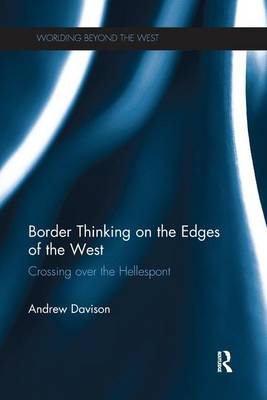 Border Thinking on the Edges of The West Crossing Over the Hellespont by Andrew Davison