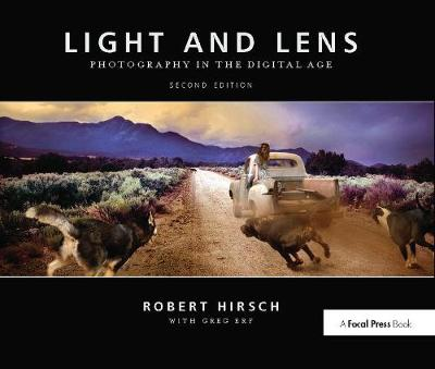 Light and Lens Photography in the Digital Age by Robert Hirsch