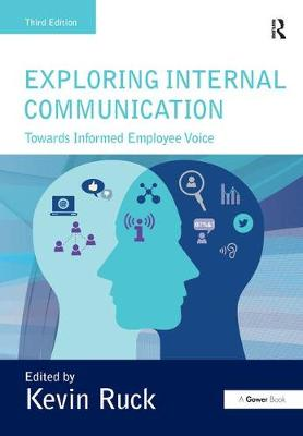 Exploring Internal Communication Towards Informed Employee Voice by Kevin Ruck