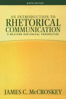 Introduction to Rhetorical Communication by James C. McCroskey