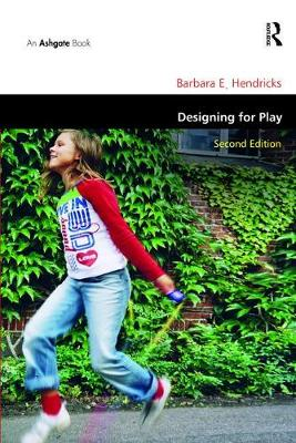 Designing for Play by Barbara E. Hendricks
