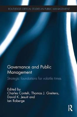 Governance and Public Management Strategic Foundations for Volatile Times by Charles (Brock University, Canada) Conteh