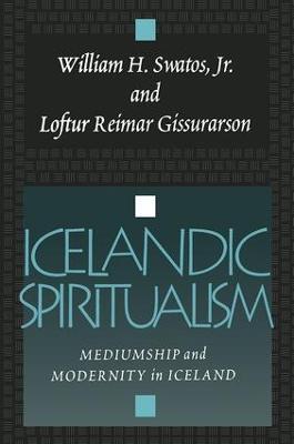 Icelandic Spiritualism Mediumship and Modernity in Iceland by Loftur Reimar Gissurarson