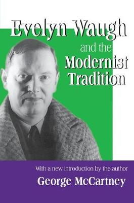 Evelyn Waugh and the Modernist Tradition by George McCartney