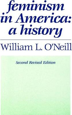 Feminism in America A History by William L. O'Neill