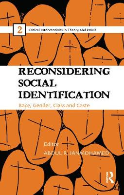 Reconsidering Social Identification Race, Gender, Class and Caste by Abdul R. Janmohamed