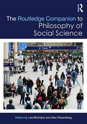 The Routledge Companion to Philosophy of Social Science by Lee (Boston University) McIntyre
