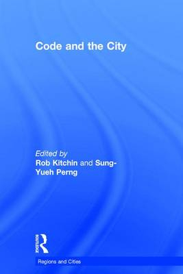 Code and the City by Rob (National University of Ireland, Maynooth) Kitchin