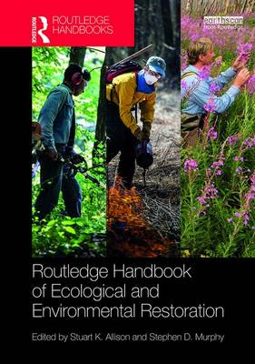 Routledge Handbook of Ecological and Environmental Restoration by Stuart K. (Knox College, Illinois, USA) Allison