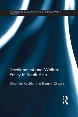 Development and Welfare Policy in South Asia by Gabriele (Institute of Development Studies, UK) Koehler