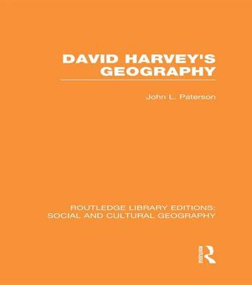 David Harvey's Geography by John L. Paterson