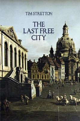 The Last Free City by Tim Stretton