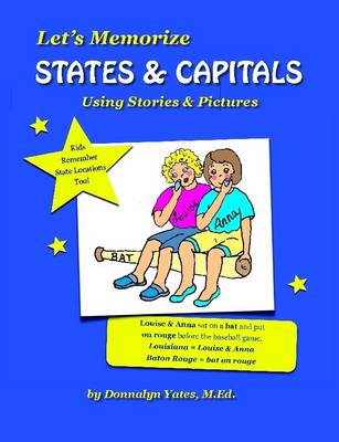 Let's Memorize States & Capitals Using Pictures & Stories by Donnalyn Yates