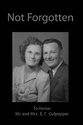 Not Forgotten by Mr. and Mrs. E.F. Culpepper