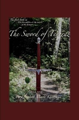 The Sword of Teneraz by Elizabeth Marie Kauffman