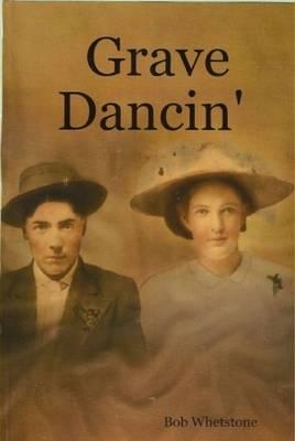 Grave Dancin' by Bob Whetstone