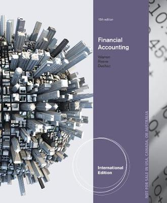 Financial Accounting, International Edition by Jonathan (Wake Forest University) Duchac, Carl (University of Georgia, Athems) Warren, James (University of Tennessee) Reeve