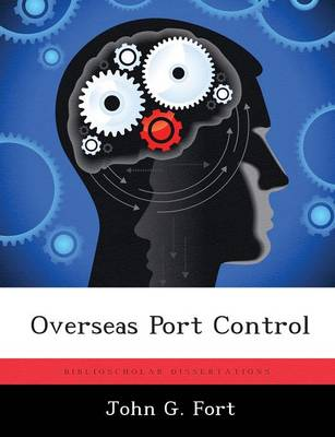 Overseas Port Control by John G Fort