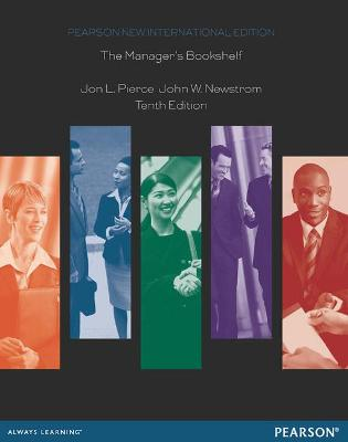 The Manager's Bookshelf: Pearson New International Edition by Jon L. Pierce, John W. Newstrom