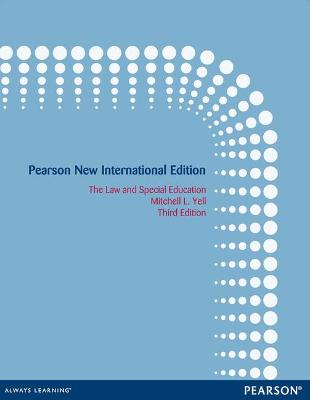 The Law and Special Education: Pearson New International Edition by Mitchell L. Yell