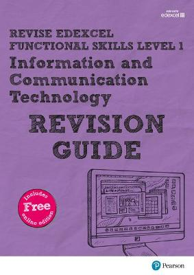 Revise Edexcel Functional Skills ICT Level 1 Revision Guide includes online edition by Alison Trimble